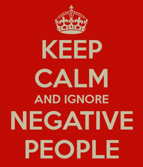 Keep Calm and Ignore Negative People. This is a good thing to remember in your life. Tell other people about this