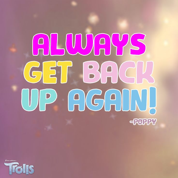 Always get back up again!  #DreamworksTrollsMovie #Inspiration #Quote