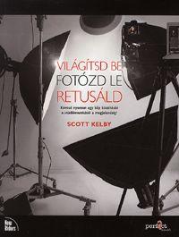 alexandra.hu | Világítsd be - Fotózd le - Retusáld - Kövesd nyomon egy kép készítését a stúdiómunkától a megjelenésig! :: Kelby, Scott