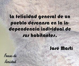 Frases Filosoficas De Felicidad De José Martí Frases De Amistad Frases Filosoficas Frases