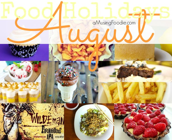National Food Holidays in August   (a)Musing Foodie