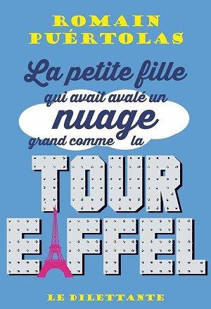 Puertolas, Romain - La petite fille qui avait avalé un nuage grand comme la tour Eiffel