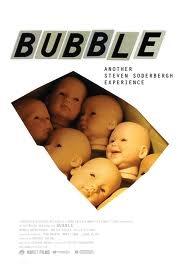BUBBLE (Steven Soderbergh, 2005)  Curiosa y minimalista película, con una historia situada en un pueblo de la América profunda (Vermont?). Mencionar a Raymond Carver parece inevitable.  Si no se es muy exigente, se deja ver hasta con una cierta simpatía.