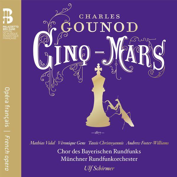 Gounod : Cinq-Mars | Charles Gounod par Ulf Schirmer– Télécharger et…