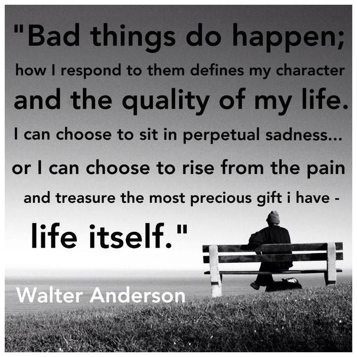 Why Bad Things Happen Quotes: Bad Things Do Happen; How I Respond To Them Defines My