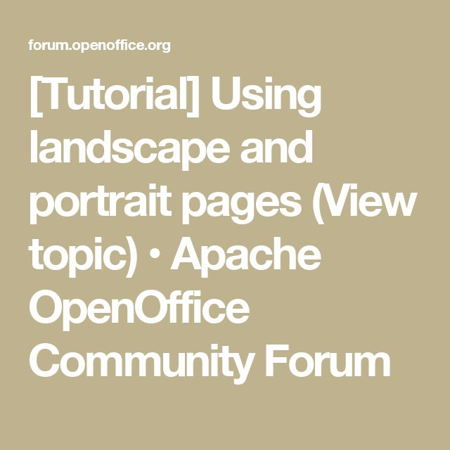 [Tutorial] Using landscape and portrait pages (View topic) • Apache OpenOffice Community Forum