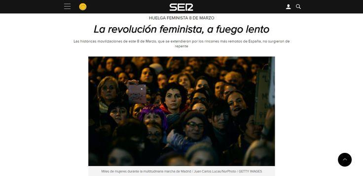 La revolución feminista, a fuego lento Las históricas movilizaciones de este 8 de Marzo, que se extendieron por los rincones más remotos de España, no surgieron de repente