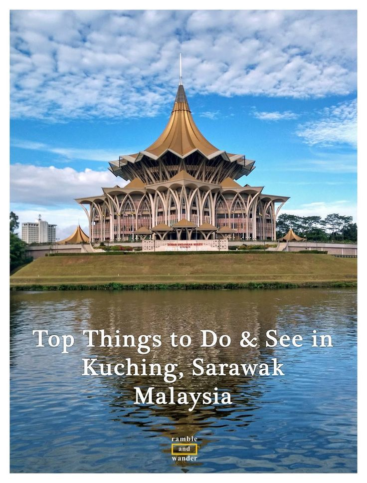 Top Things to Do and See in Kuching, Sarawak, the Land of the Hornbills, on the Malaysian part of Borneo.