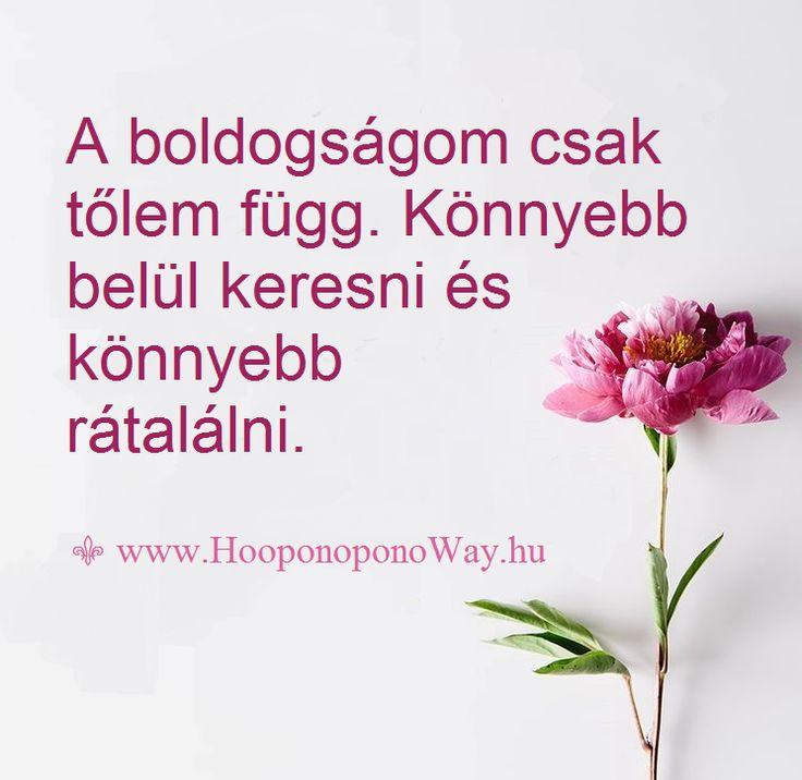 Hálát adok a mai napért. A boldogságom csak tőlem függ. Könnyebb belül keresni és könnyebb rátalálni. Fenntartható. Hála neked, Ho'oponopono. Így szeretlek, Élet!  ⚜ Ho'oponoponoWay Magyarország ⚜ www.HooponoponoWay.hu