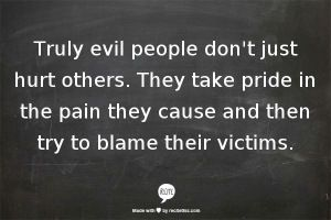 Evil people. Nail on the head. Just think you only have 5 people who constantly agree and placate your horrible actions... the rest of the world knows how wrong and evil you truly are.