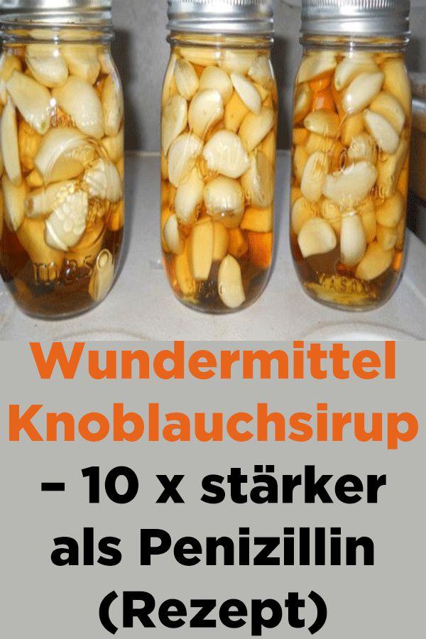 Wundermittel Knoblauchsirup – 10-mal stärker als Penicillin (Rezept)   – Tipps und Tricks