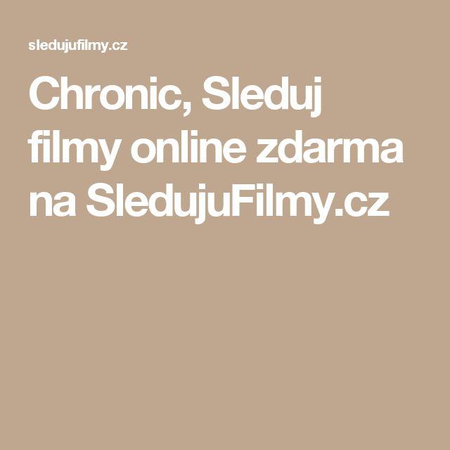 Chronic, Sleduj filmy online zdarma na SledujuFilmy.cz