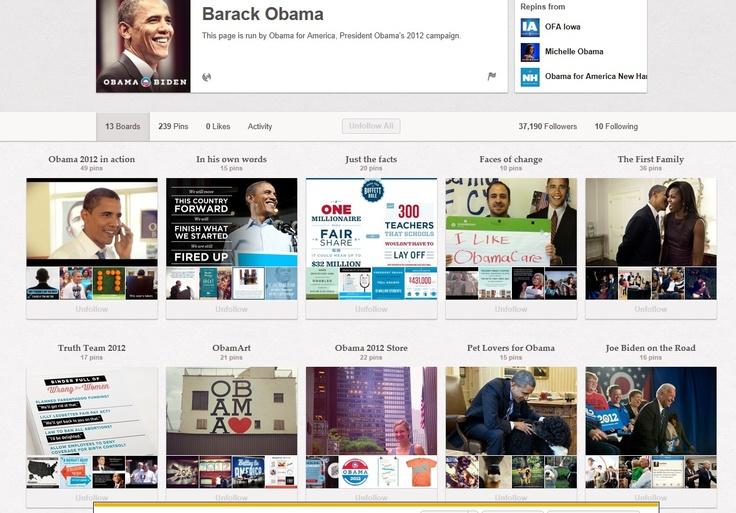 1. Pinterest account van Obama campagneteam naar aanleiding van de presidentsverkiezingen. Quotes, campagnemedewerkers, affiches, 'faces of change', beelden van campagneacties. Alles is te volgen op deze pinterest. Beelden kunnen gedeeld worden op sociale media (vb. affiches met quotes) en versterken de campagne.   Dit is de officiele Obama Pinterest, gelinkt via de officiele Obama Twitteraccount.  http://pinterest.com/barackobama/