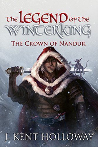 The Legend of the Winterking: The Crown of Nandur by J. Kent Holloway, http://www.amazon.co.uk/dp/B00NCOADZI/ref=cm_sw_r_pi_dp_6fYcub1PKRGVJ