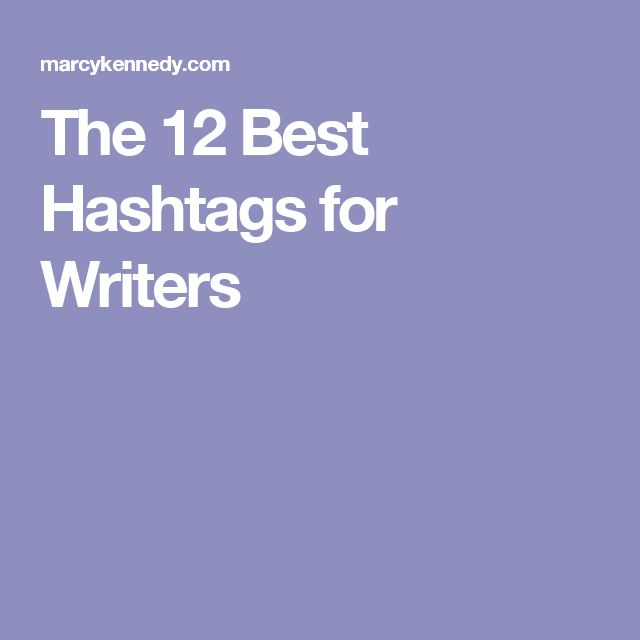 The 12 Best Hashtags for Writers