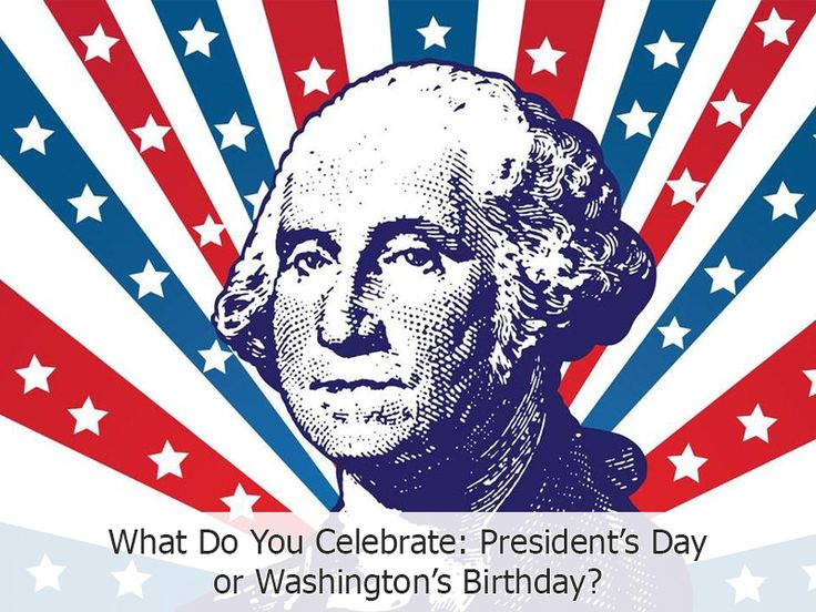 American society has two favorite feasts in February – President's Day and Washington's Birthday. Nevertheless, few people know about the history and the differences between these holidays. Let's become more knowledgeable owing to this article on favorite federal holidays.