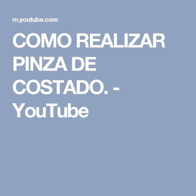 COMO REALIZAR PINZA DE COSTADO. - YouTube