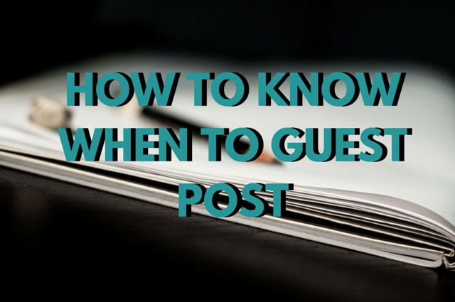 How To Know When To Guest Post -Tom Watts Blog