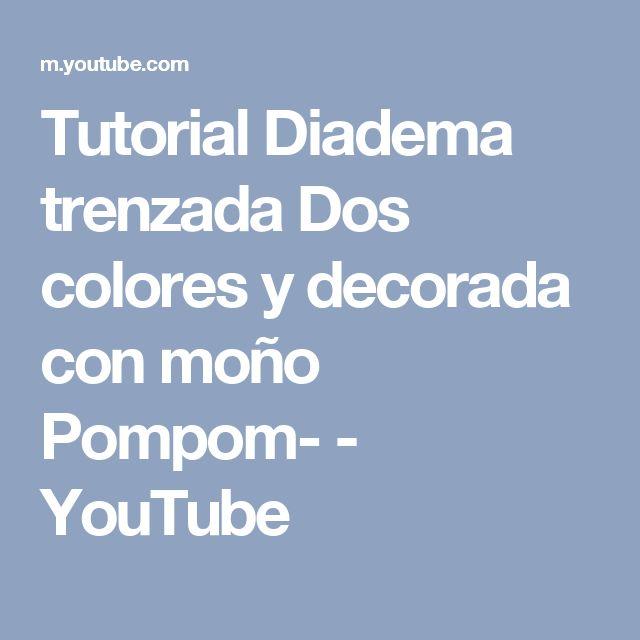 Tutorial Diadema trenzada Dos colores y decorada con moño Pompom- - YouTube