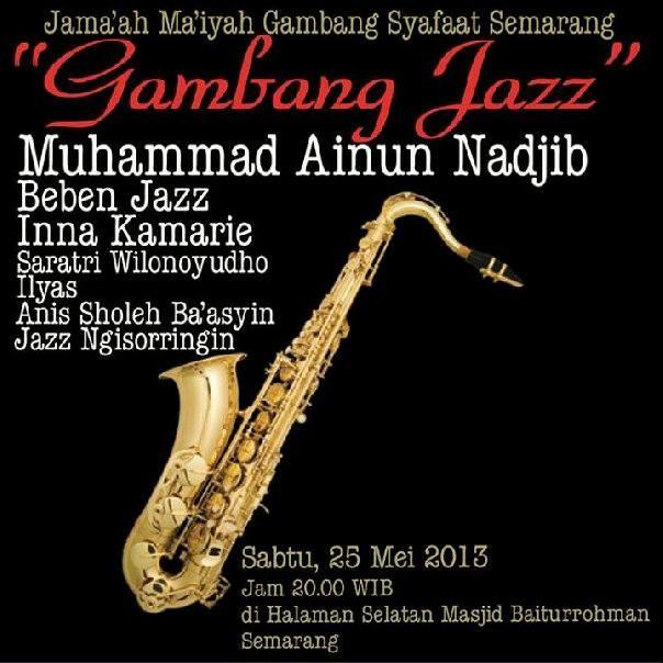 Gambang Jazz. Sabtu, 25 Mei 2013 20.00 WIB. Halaman Selatan Masjid Baiturrohman Semarang.