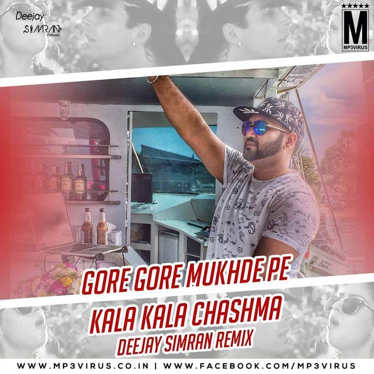 Gore Gore Mukhde Pe Kala Kala Chashma - Deejay Simran Remix Latest Song, Gore Gore Mukhde Pe Kala Kala Chashma - Deejay Simran Remix Dj S