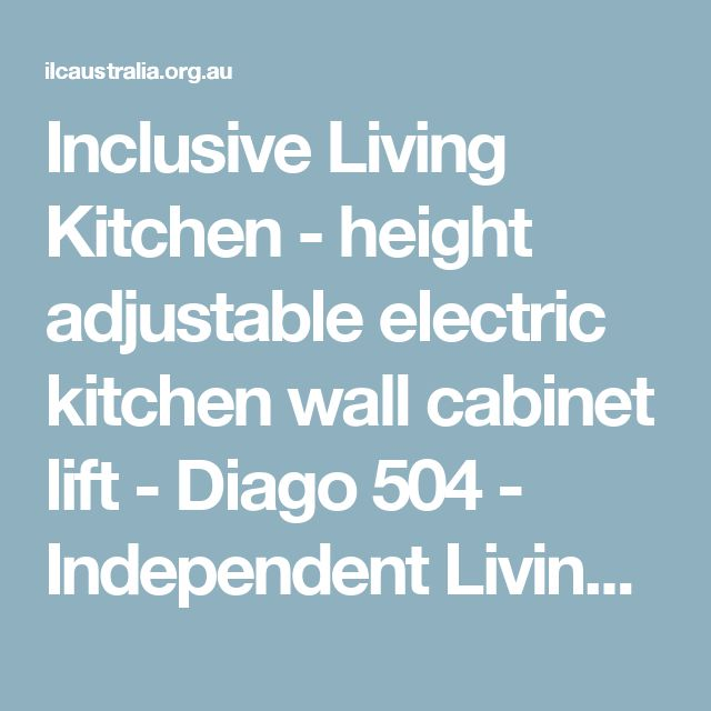 Marvelous Inclusive Living Kitchen height adjustable electric kitchen wall cabinet lift Diago Independent