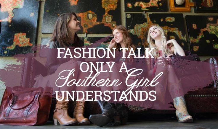 Fashion Terminology Only a Southern Girl Would Understand