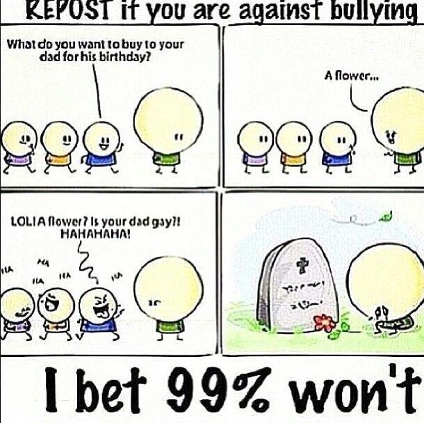Against bullying.