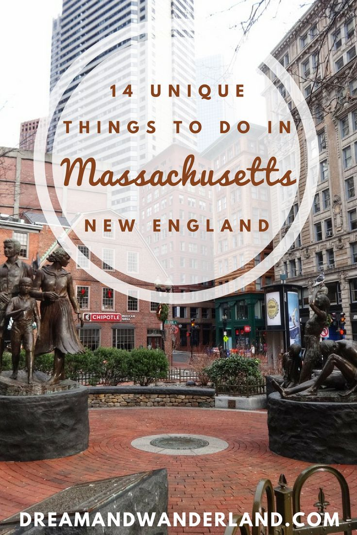 New England: 14 Unique Places And Things To Do In Massachusetts
