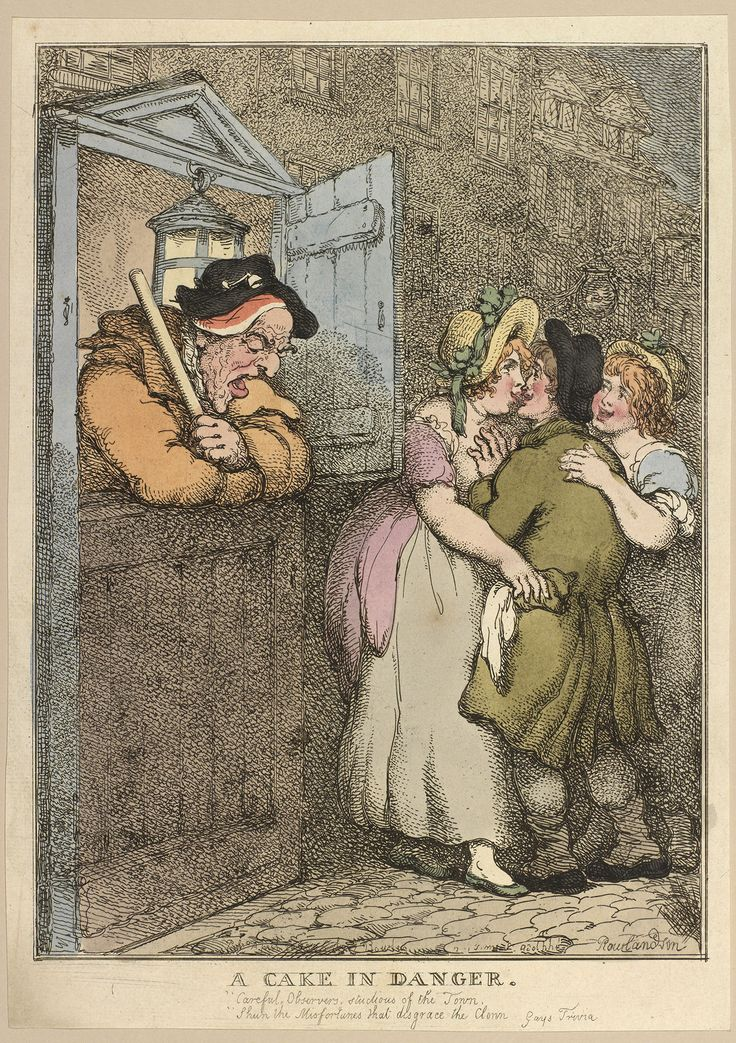 A Cake in Danger. Rowlandson (1757-1827) (etcher) 20 Apr 1806 A hand-coloured print of a 'cake' or a naive young man falling prey to the charms of two prostitutes, one of whom steals a handkerchief from the man's pocket. Meanwhile, a Nightwatchman holding a truncheon and with a clay pipe in his hat, leans on the lower half of the door to his sentry box, asleep, oblivious to what is happening.