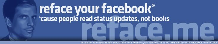 Facebook status updates, tag your friends pictures, layouts, profile pictures, applications and hacks