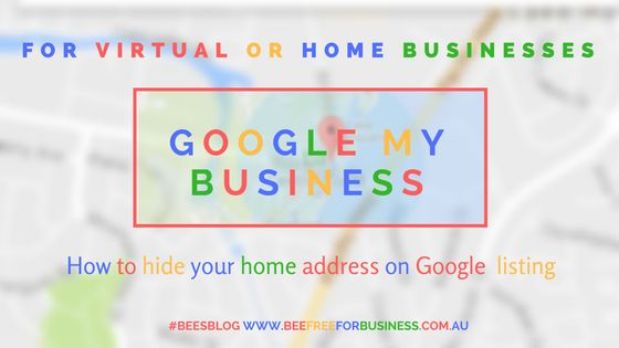 Do you work from home or have a business where you don't want to advertise your home address on Google My Business listings? After following the steps in my previous Blog post in this series (Bee's Blog) and once you have set your business up on Google My Business listing, simply follow these steps to hide your home address so your location appears as a radius only on Google Maps