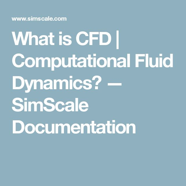 What is CFD | Computational Fluid Dynamics? — SimScale Documentation