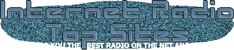 Internet Radio Top Sites | The Top Internet Radio Stations All In One Place :: All Sites