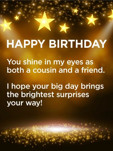 Send Free Have a Brightest Day! Happy Birthday Card Wishes for Cousin to Loved Ones on Birthday & Greeting Cards by Davia. It's 100% free, and you also can use your own customized birthday calendar and birthday reminders.