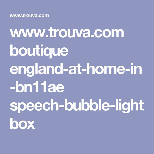 www.trouva.com boutique england-at-home-in-bn11ae speech-bubble-lightbox