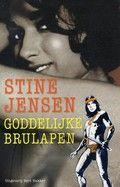 Goddelijke brulapen / Stine Jensen Essays over de rol van mannen, vrouwen en relaties in een veranderende, multiculturele samenleving.