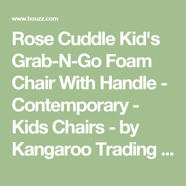 Rose Cuddle Kid's Grab-N-Go Foam Chair With Handle - Contemporary - Kids Chairs - by Kangaroo Trading Company, Inc.