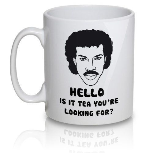 Lionel Richtea Mug - Hello is it tea youre looking for?    These mugs are made to order in our warehouse using a white 11oz mug and sublimated at