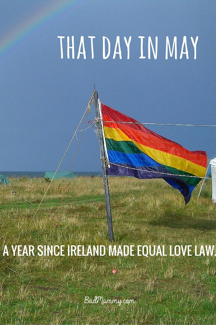 On 22 May 2015, the Irish people voted to allow equal legal marriage to every adult, regardless of sexual orientation. It's been a year since then, since we extended equal rights to our LGBT friends, family and equal citizens.   BadMammy.com 2016.
