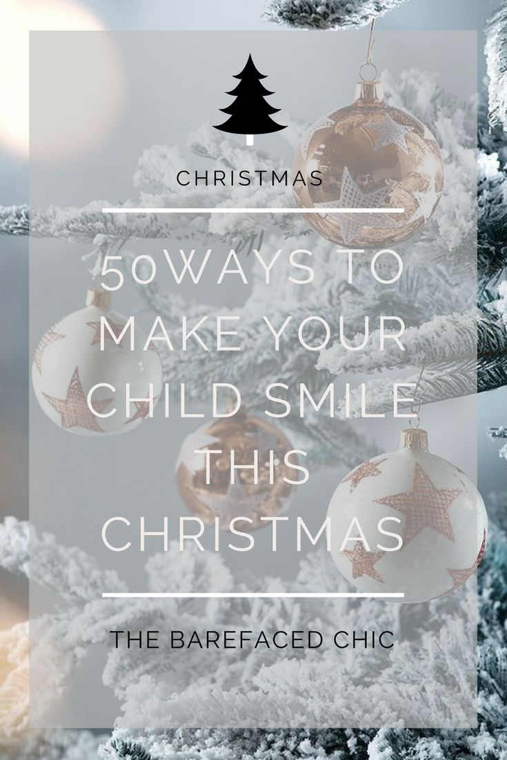 Looking for ways to put a smile on your child's face? Try these 50 ways to make your child smile this Christmas without spending a lot of money. via @Barefaced_Chic