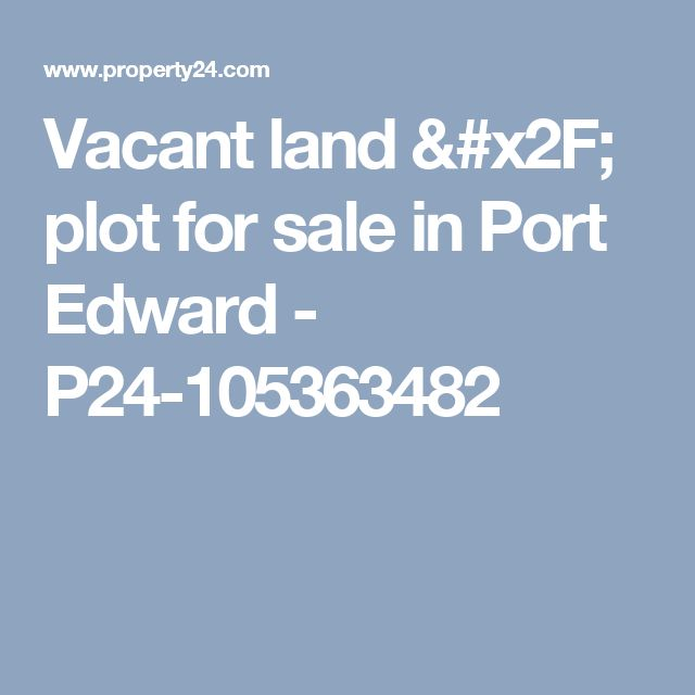 Vacant land / plot for sale in Port Edward - P24-105363482
