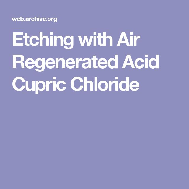 Etching with Air Regenerated Acid Cupric Chloride