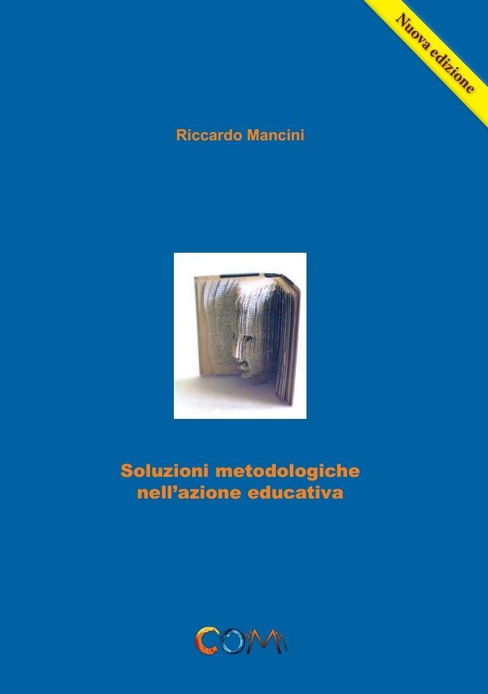 Soluzioni Metodologiche nell'Azione educativa Autore: Riccardo Mancini