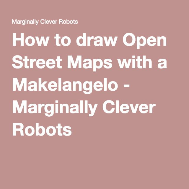 How to draw Open Street Maps with a Makelangelo - Marginally Clever Robots