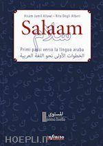 SALAAM. PRIMI PASSI VERSO LA LINGUA ARABA un libro di ALLAWI HISAM J.