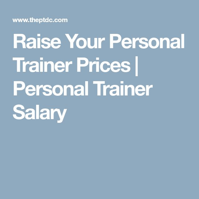 Raise Your Personal Trainer Prices | Personal Trainer Salary