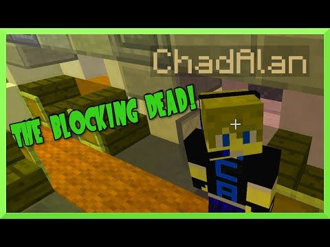Minecraft - the Blocking Dead with Gamer Chad Alan - ZOMBIES! - YouTube