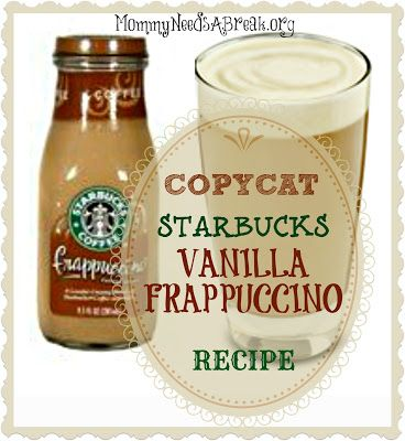 Mommy Needs A Break: CopyCat Starbucks Vanilla Frappuccino Recipe
