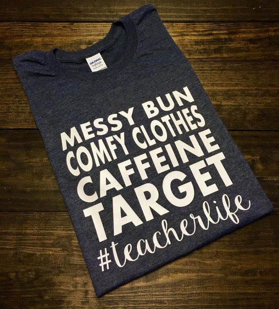 Teacher Life~~We can all relate! Especially to Target and its Dollar Spot!! This design is done on a soft style regular unisex fit short sleeve t-shirt. All color choices have a heather appearance. Th